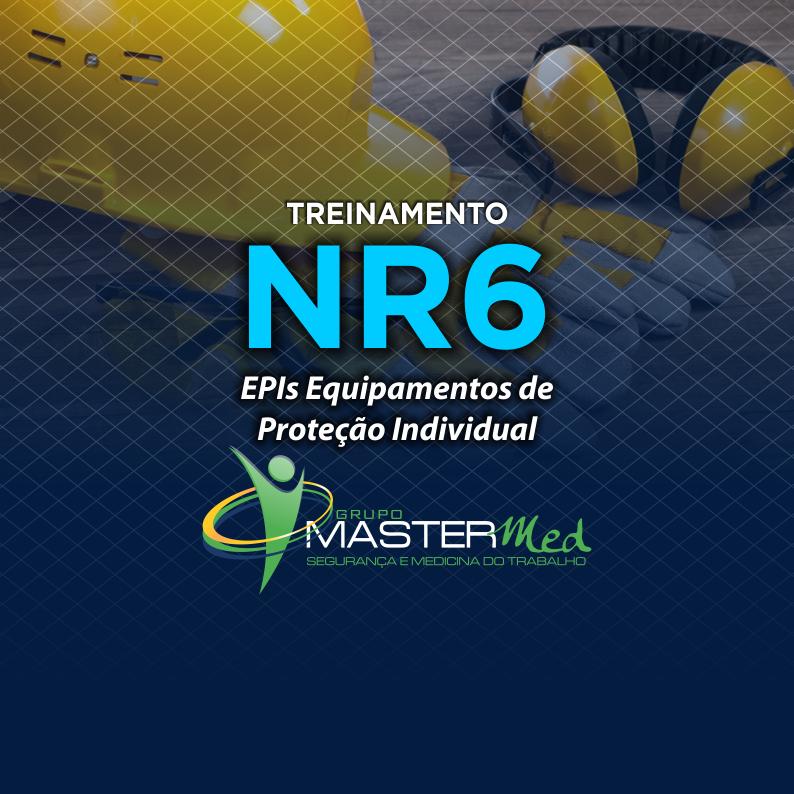 cd3a0d833a3cd Utilização e Conservação de EPI´s - NR-6 - Grupo MasterMed